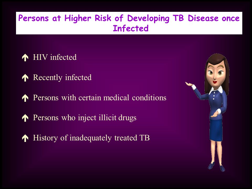 Persons at Higher Risk of Developing TB Disease once