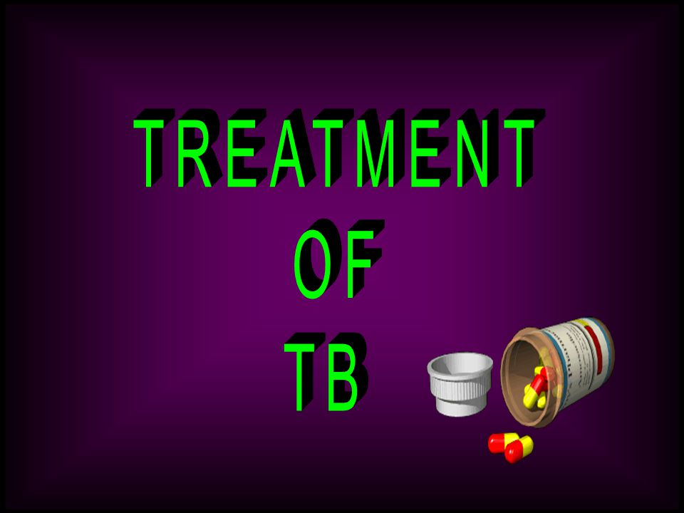 TREATMENT OF TB