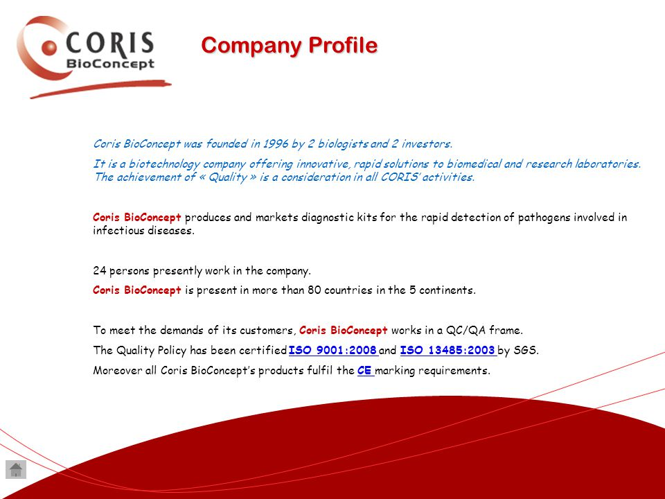 Company Profile Coris BioConcept was founded in 1996 by 2 biologists and 2 investors.