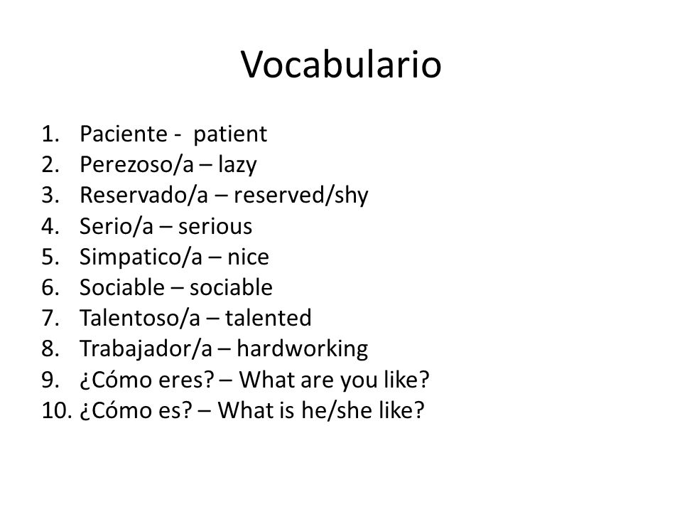 Vocabulario Paciente - patient Perezoso/a – lazy