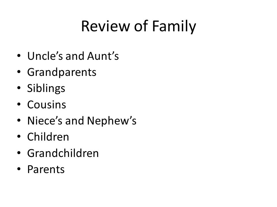 Review of Family Uncle's and Aunt's Grandparents Siblings Cousins