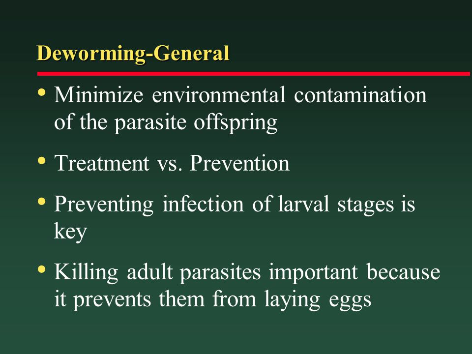 Minimize environmental contamination of the parasite offspring