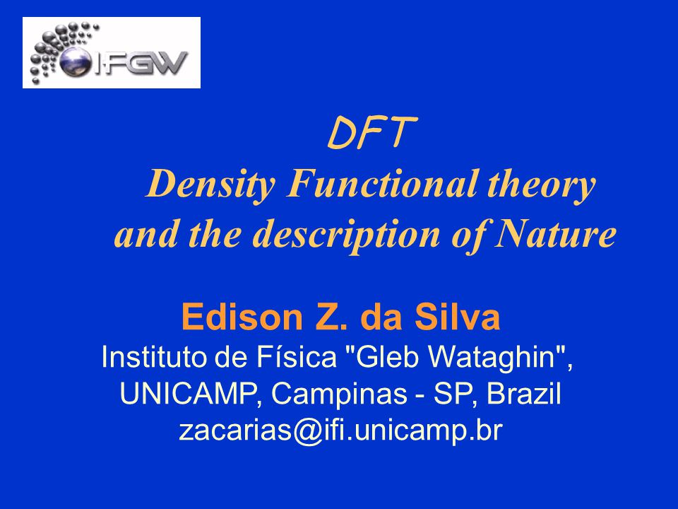 DFT Density Functional theory and the description of Nature