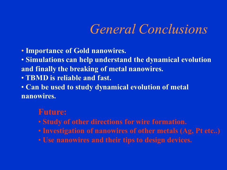 General Conclusions Future: Importance of Gold nanowires.