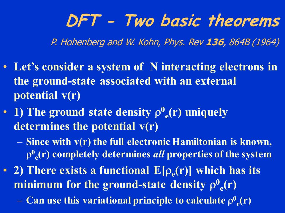 DFT - Two basic theorems P. Hohenberg and W. Kohn, Phys