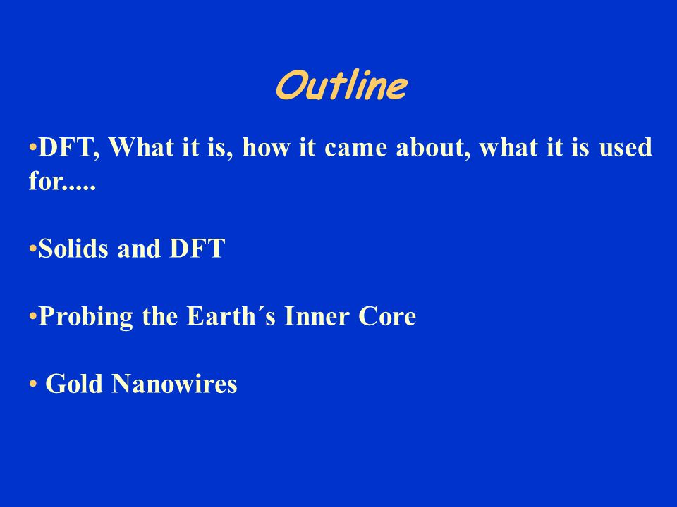Outline DFT, What it is, how it came about, what it is used for.....