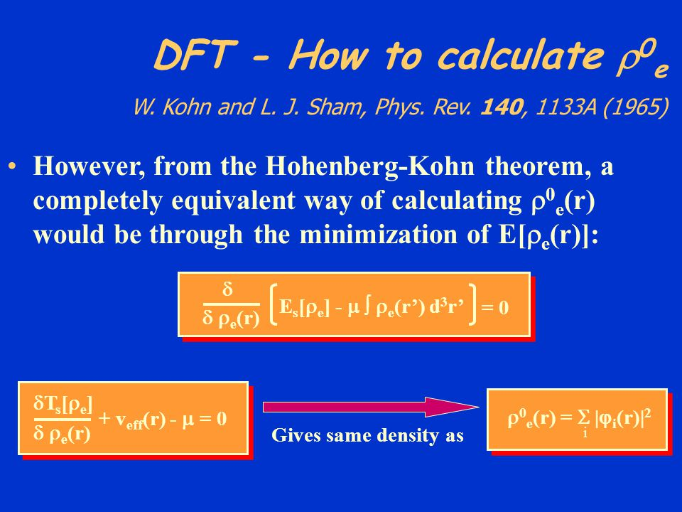DFT - How to calculate 0e W. Kohn and L. J. Sham, Phys. Rev