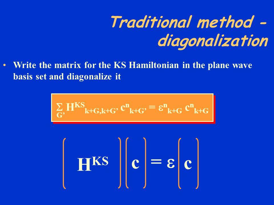 =  c HKS Traditional method - diagonalization