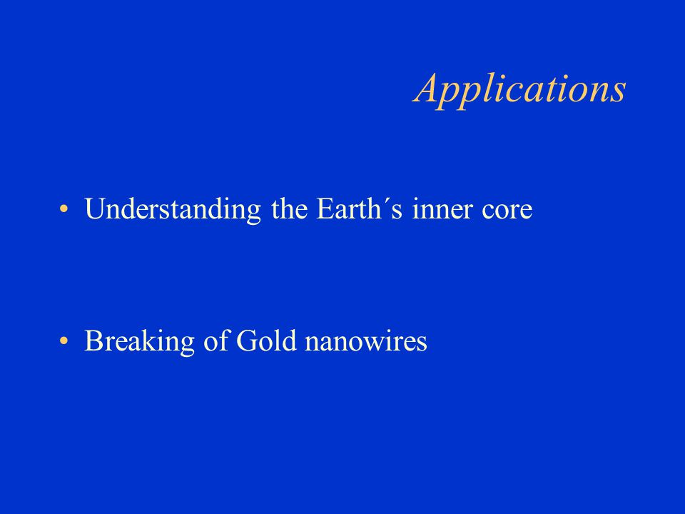 Applications Understanding the Earth´s inner core