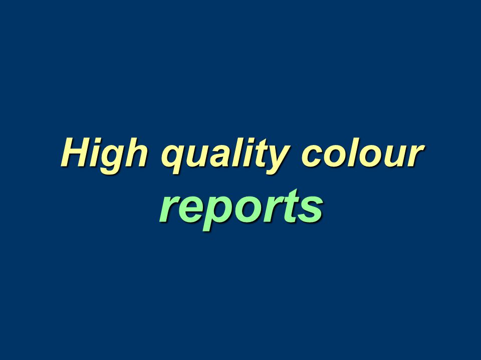 High quality colour reports
