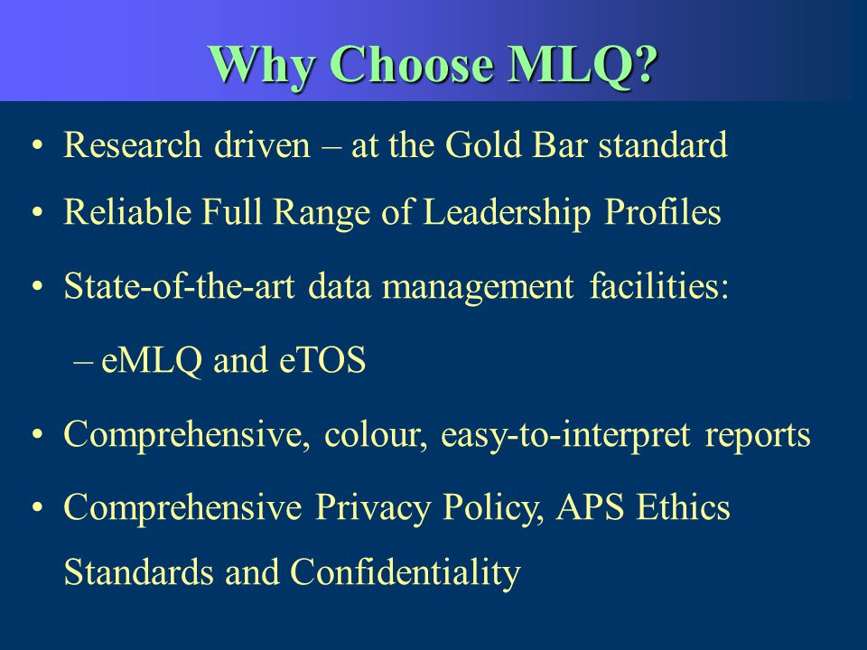 Why Choose MLQ Research driven – at the Gold Bar standard