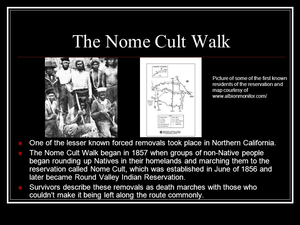 The Nome Cult Walk Picture of some of the first known. residents of the reservation and. map courtesy of.