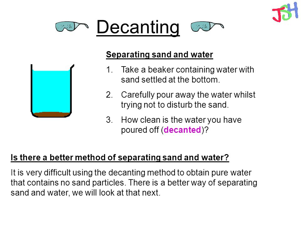Decanting Separating sand and water