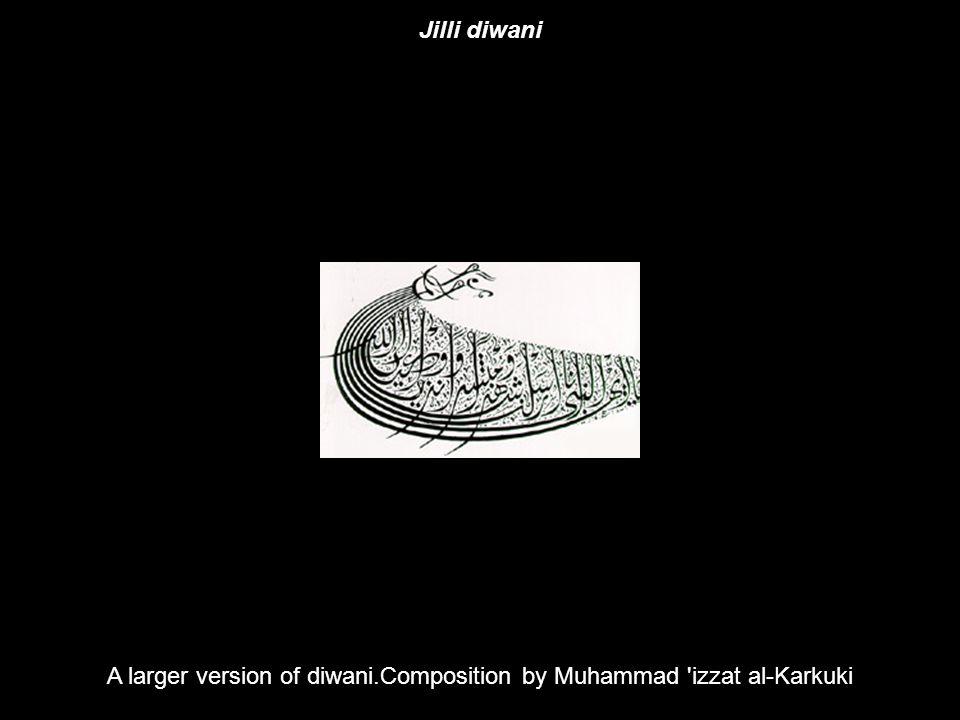 A larger version of diwani.Composition by Muhammad izzat al-Karkuki