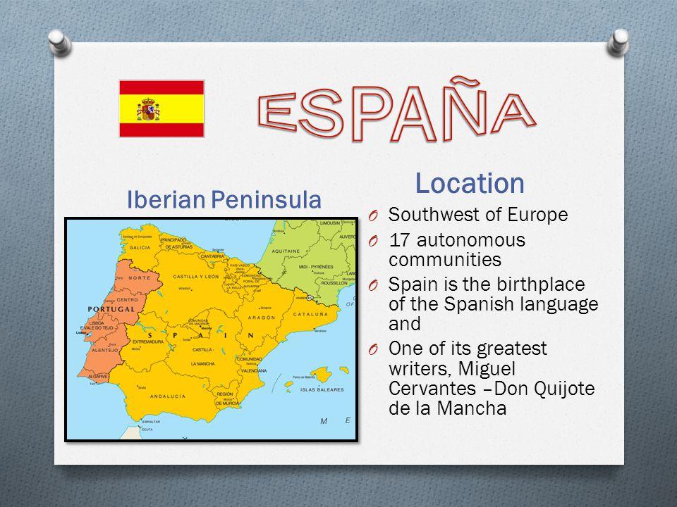 ESPAÑA Location Iberian Peninsula Southwest of Europe
