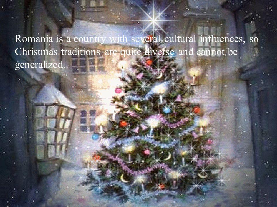 Romania is a country with several cultural influences, so Christmas traditions are quite diverse and cannot be generalized.