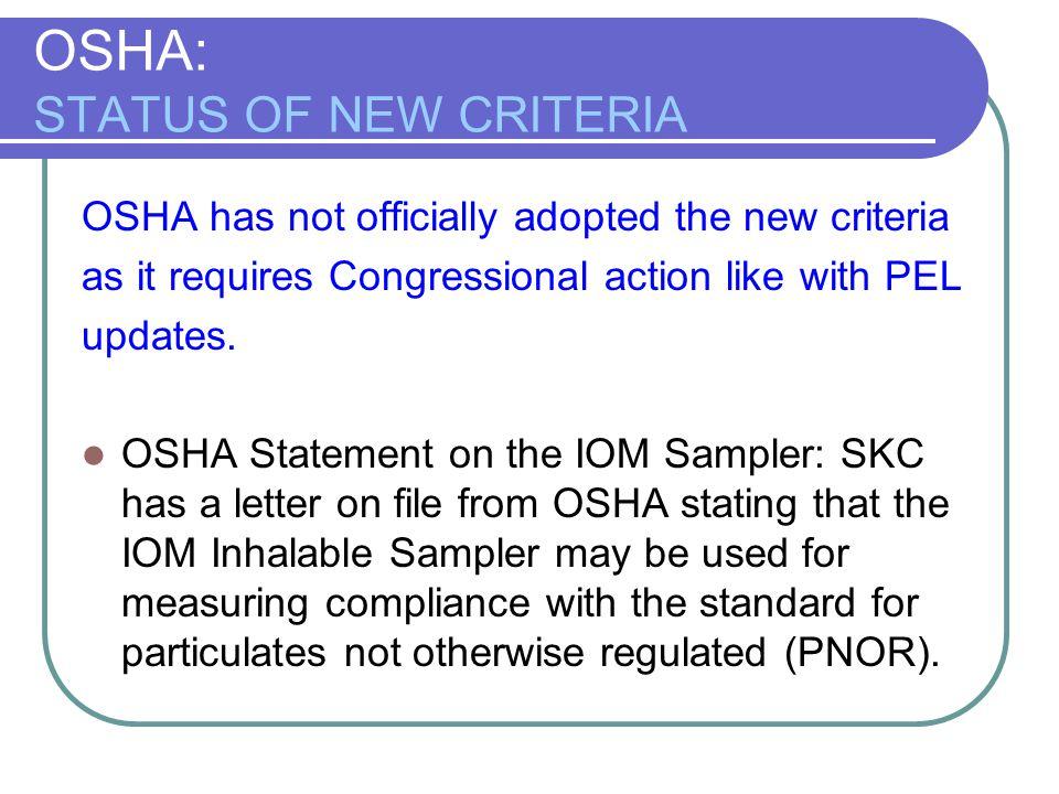 OSHA: STATUS OF NEW CRITERIA