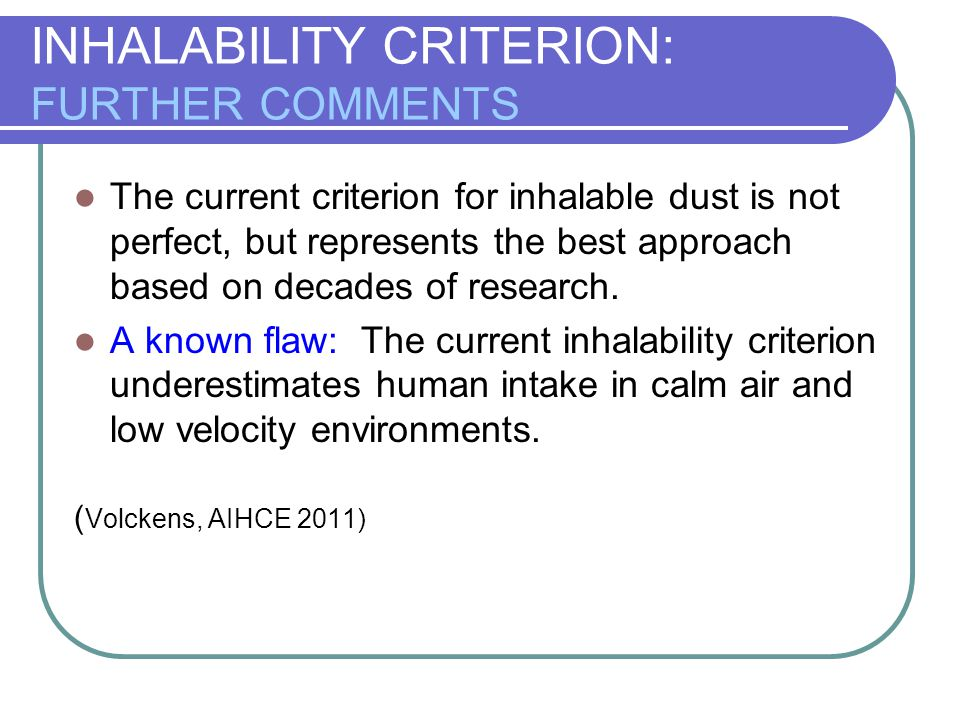INHALABILITY CRITERION: FURTHER COMMENTS
