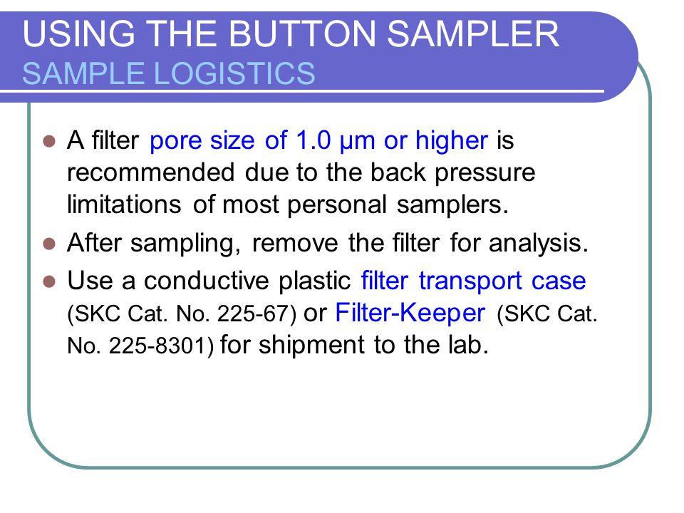 USING THE BUTTON SAMPLER SAMPLE LOGISTICS