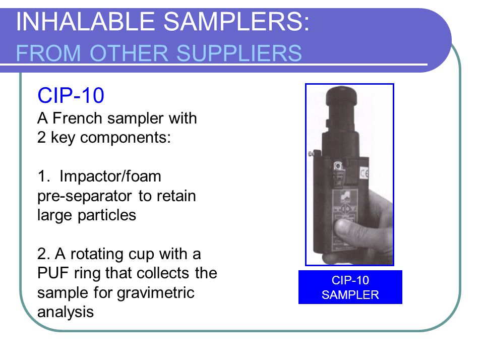 INHALABLE SAMPLERS: FROM OTHER SUPPLIERS