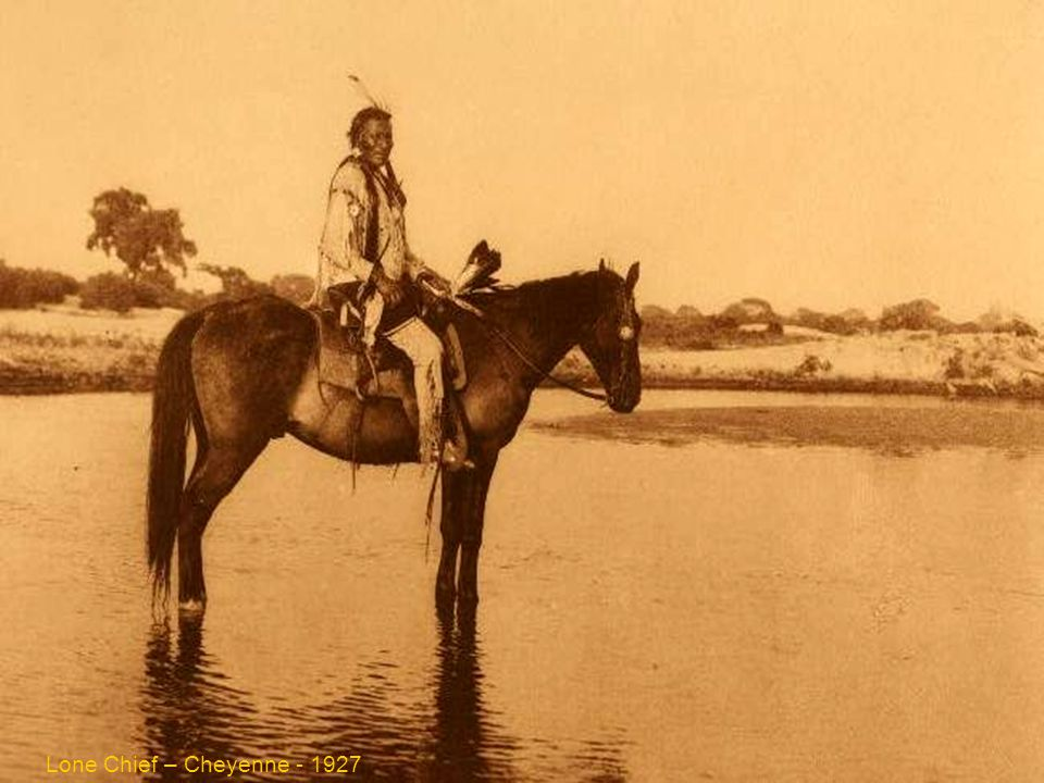 Lone Chief – Cheyenne - 1927 Lone Chief – Cheyenne - 1927