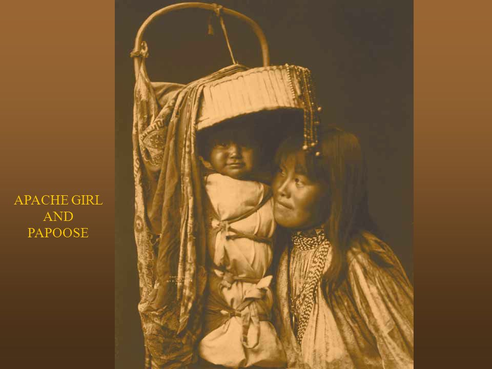 APACHE GIRL AND PAPOOSE APACHE GIRL & PAPOOSE