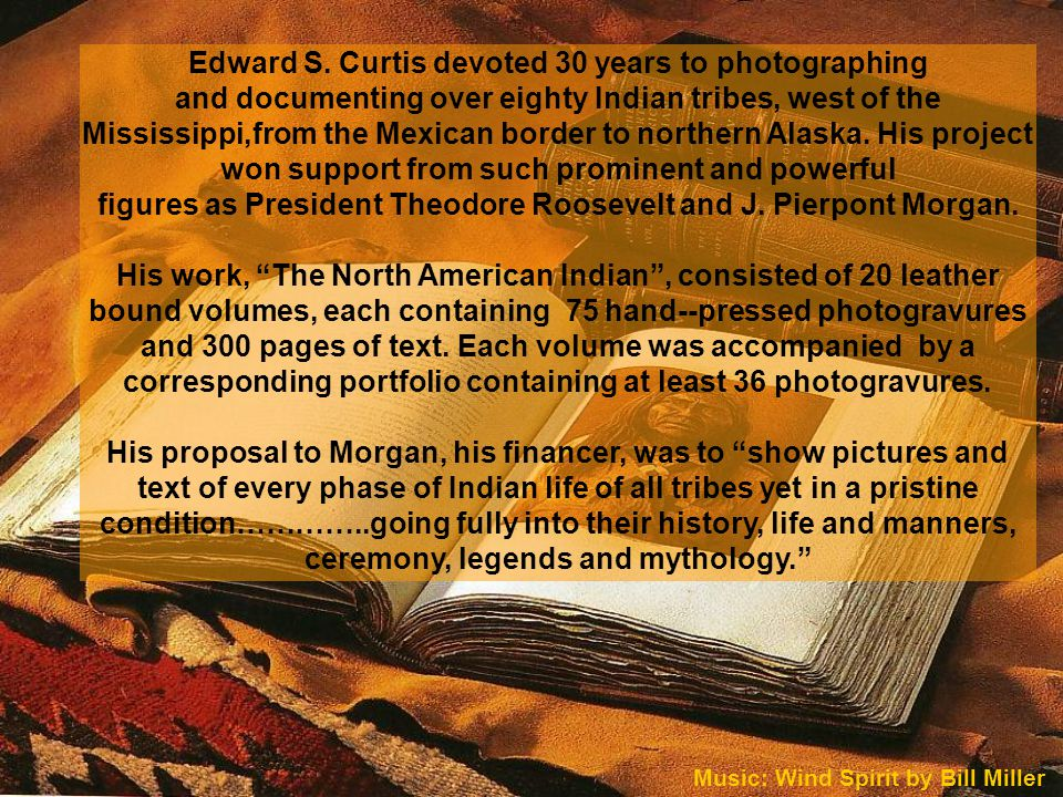 Edward S. Curtis devoted 30 years to photographing