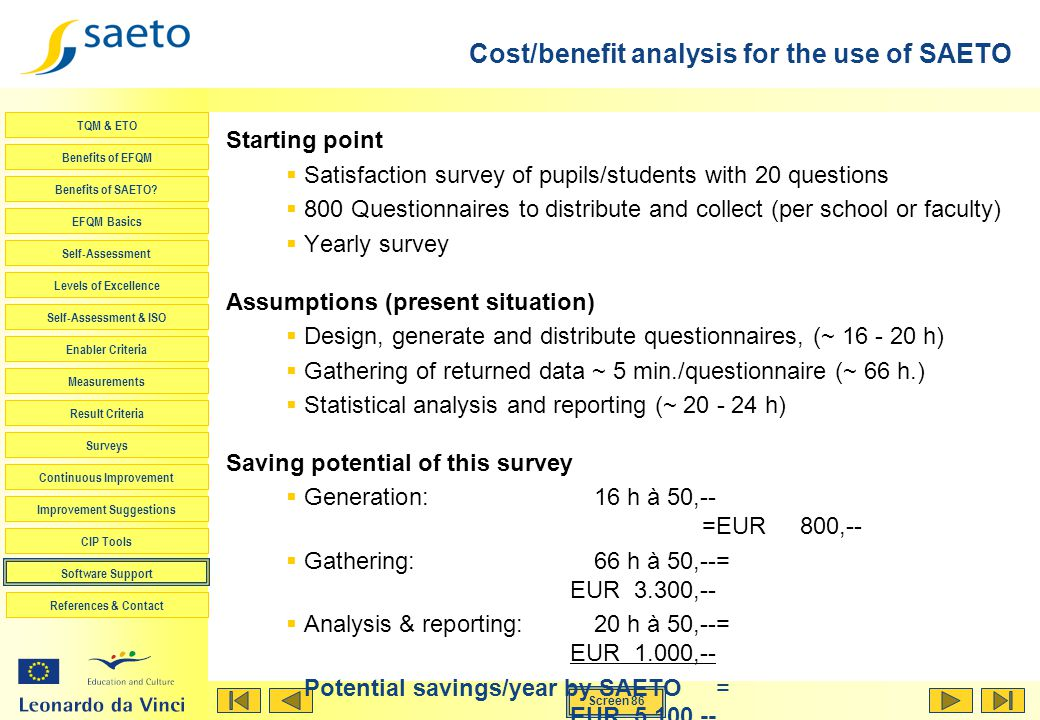 Cost/benefit analysis for the use of SAETO