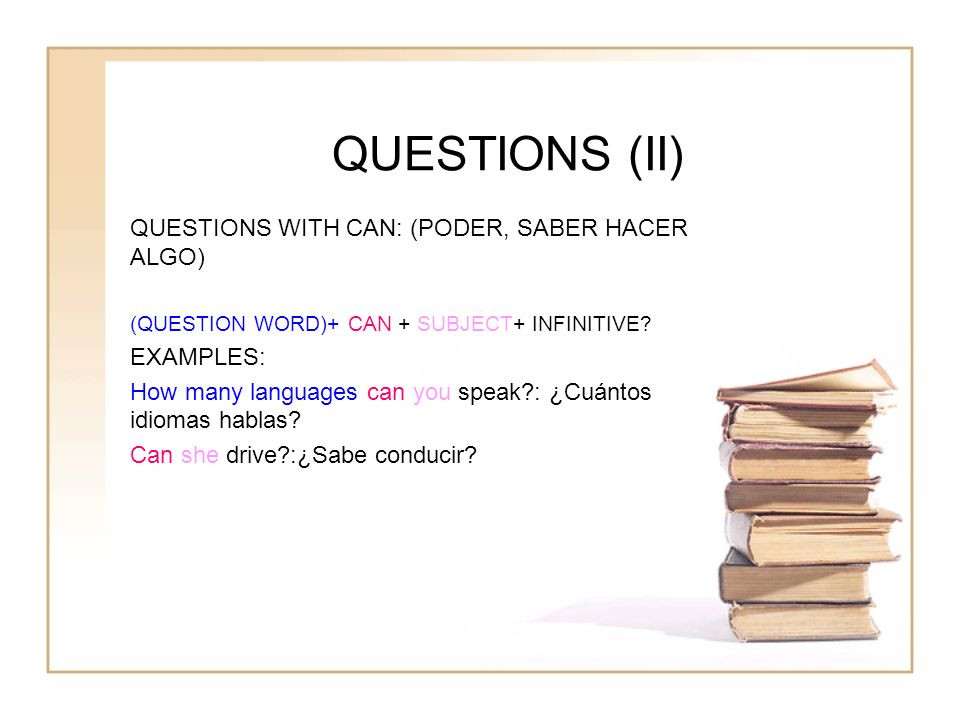 QUESTIONS (II) QUESTIONS WITH CAN: (PODER, SABER HACER ALGO) EXAMPLES: