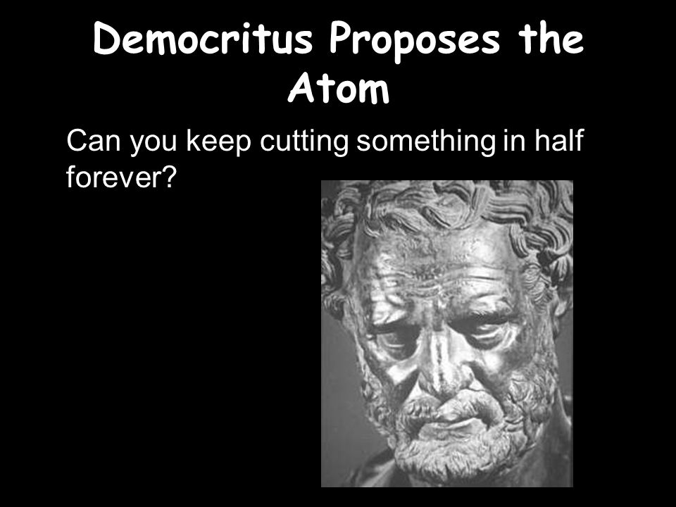 Democritus Proposes the Atom