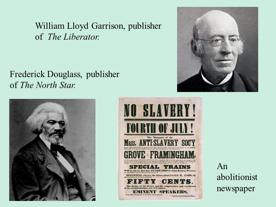 William Lloyd Garrison, publisher of The Liberator.