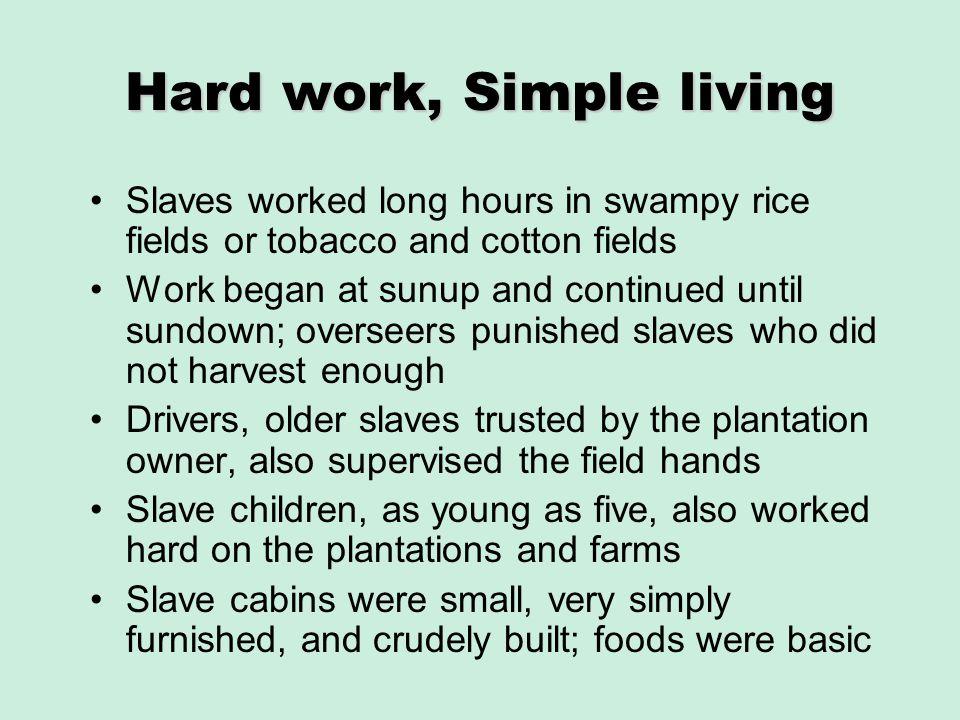 Hard work, Simple living