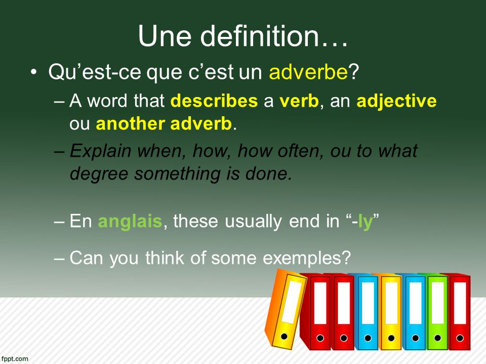 Une definition… Qu'est-ce que c'est un adverbe