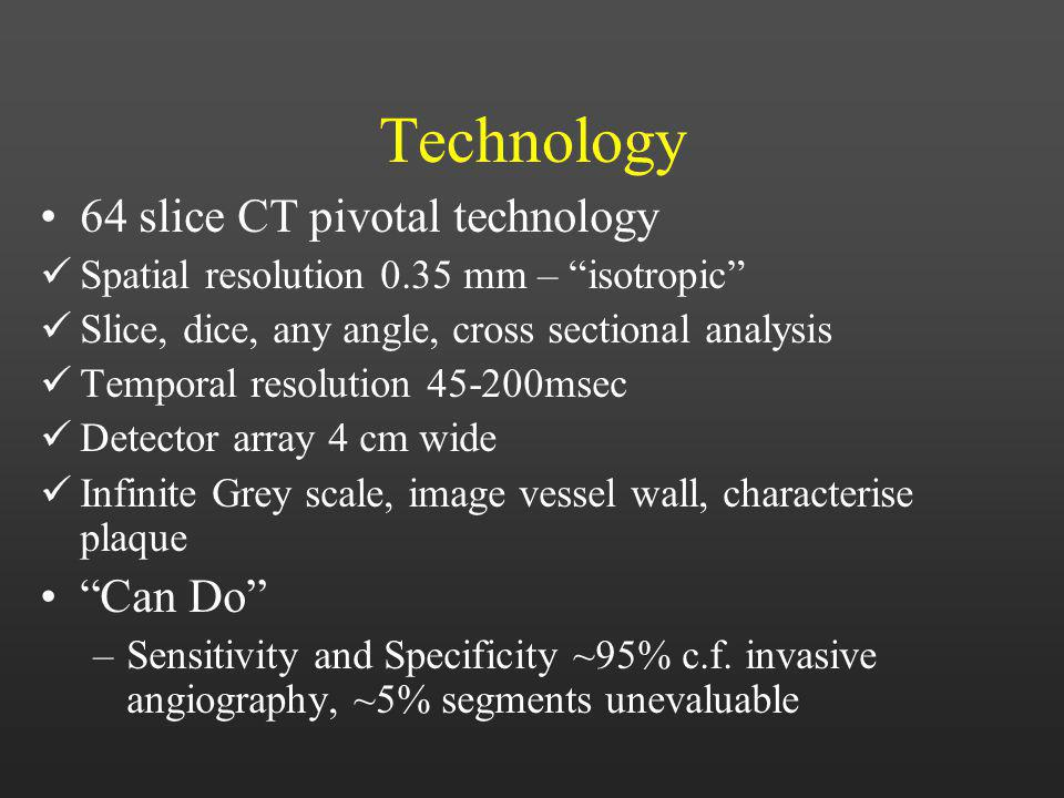Technology 64 slice CT pivotal technology Can Do