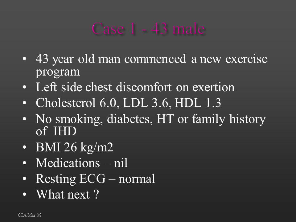 Case 1 - 43 male 43 year old man commenced a new exercise program
