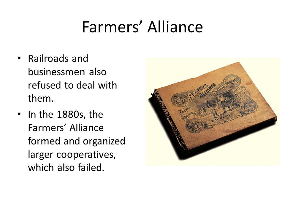 Farmers' Alliance Railroads and businessmen also refused to deal with them.