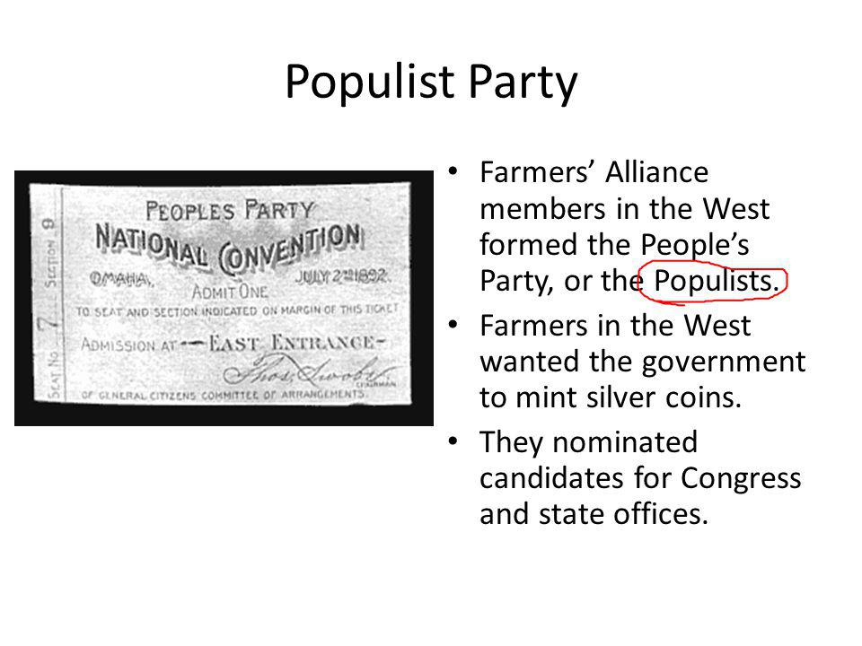 Populist Party Farmers' Alliance members in the West formed the People's Party, or the Populists.