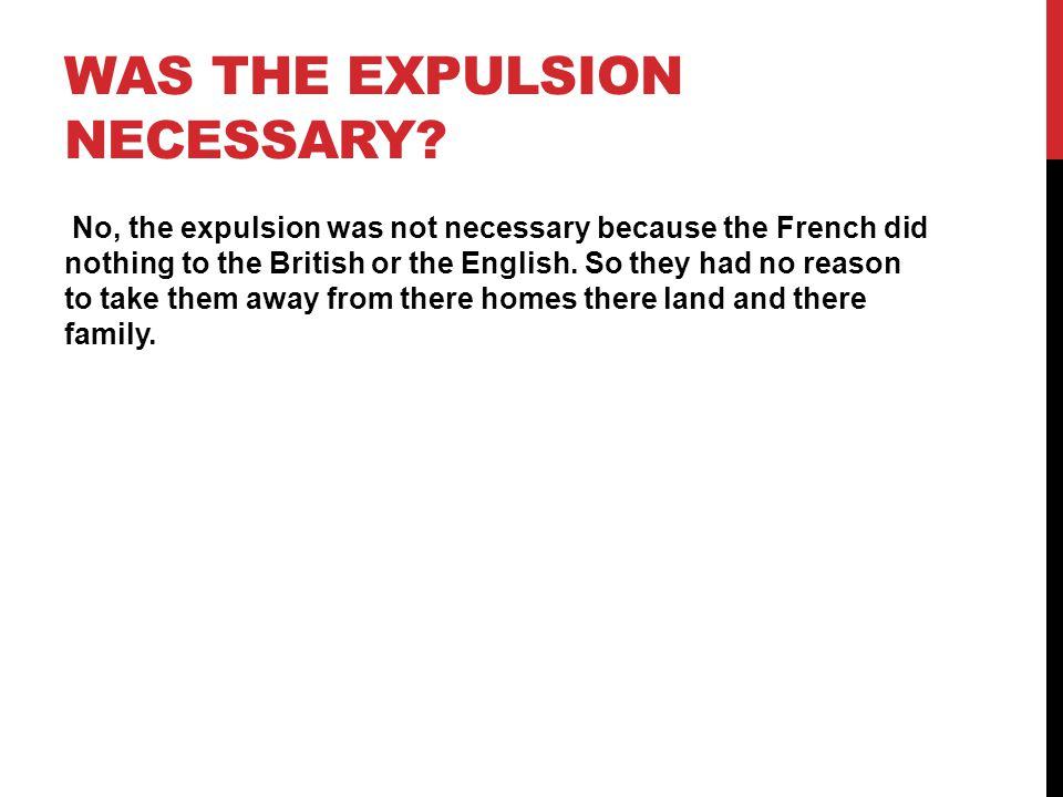 Was the expulsion necessary