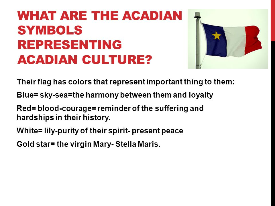 What are the Acadian symbols representing Acadian culture