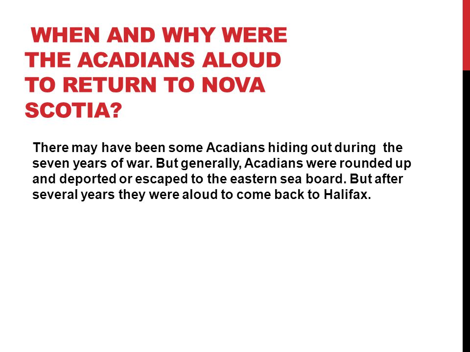 WHEN AND WHY WERE THE ACADIANS ALOUD TO RETURN TO NOVA SCOTIA