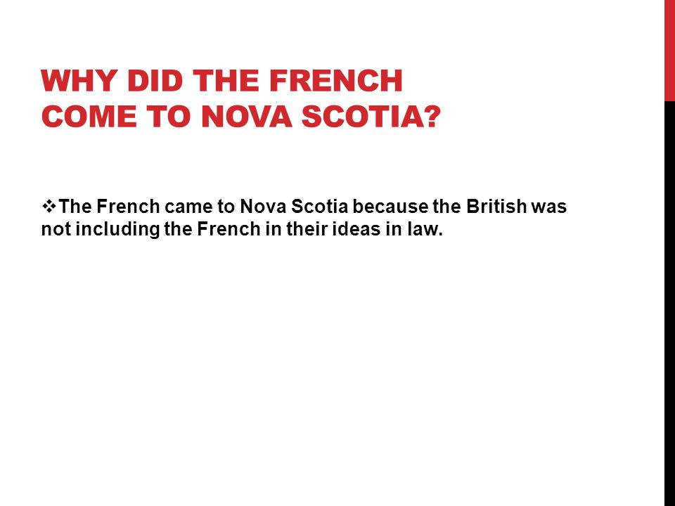 Why did the French come to nova Scotia