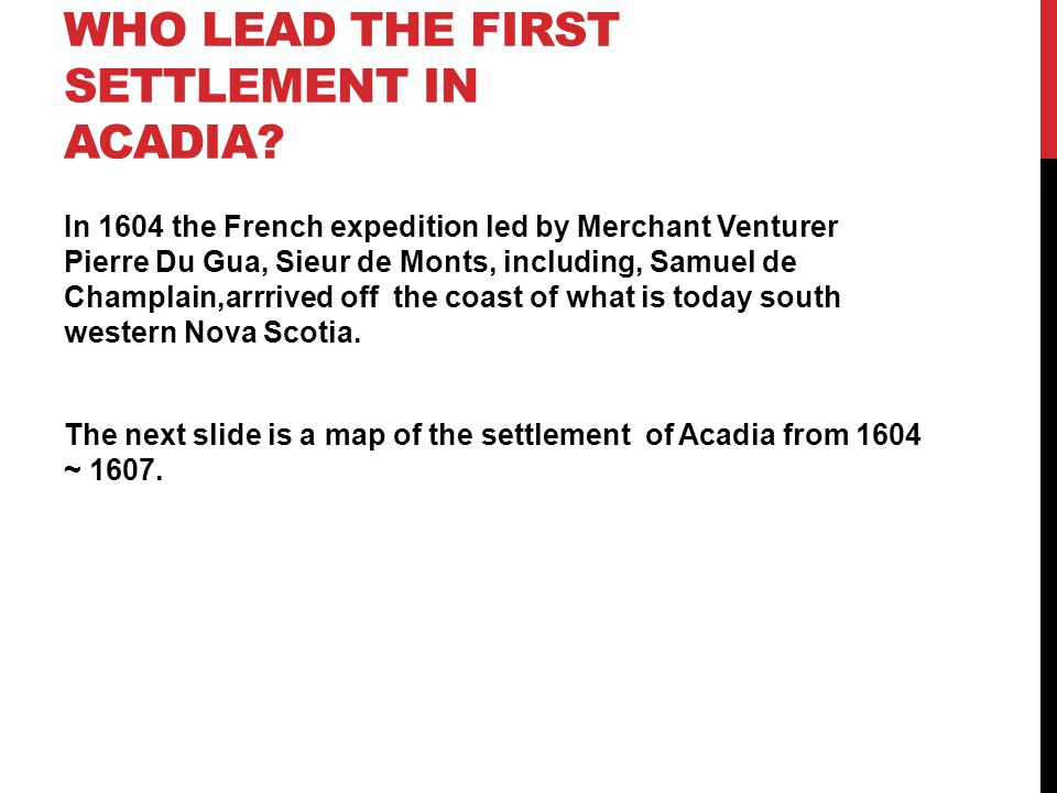 Who lead the first settlement in Acadia