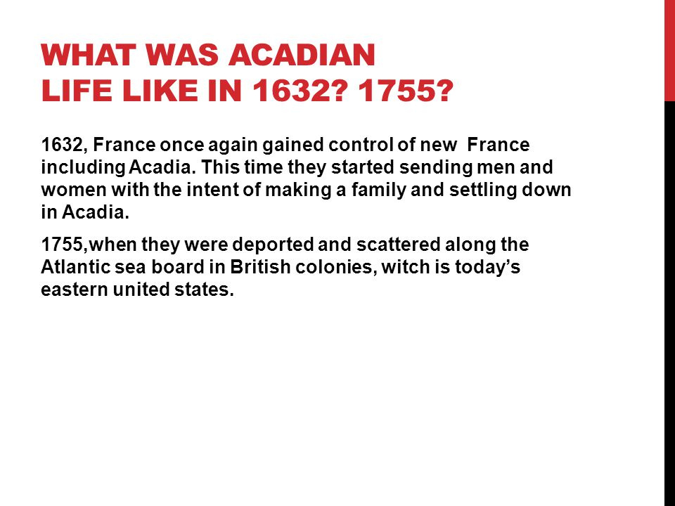 What was Acadian life like in 1632 1755
