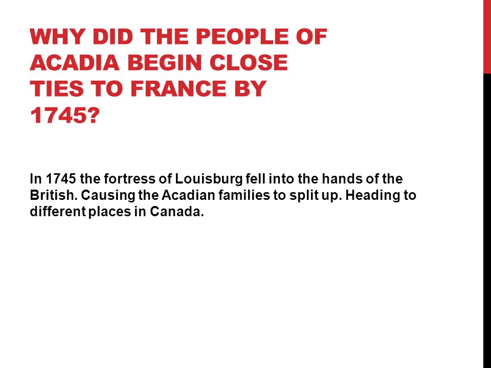 Why did the people of Acadia begin close ties to France by 1745