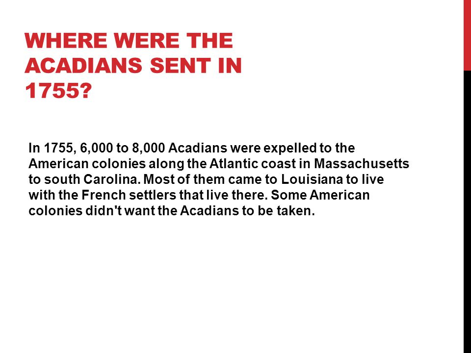 Where were the Acadians sent in 1755
