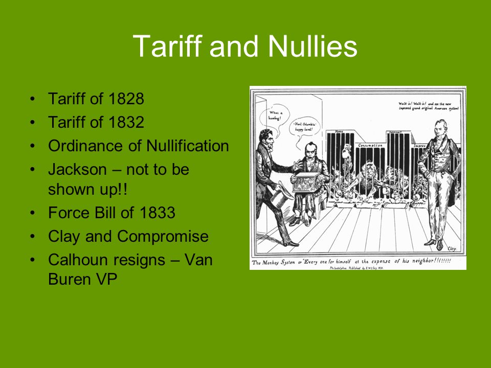 Tariff and Nullies Tariff of 1828 Tariff of 1832