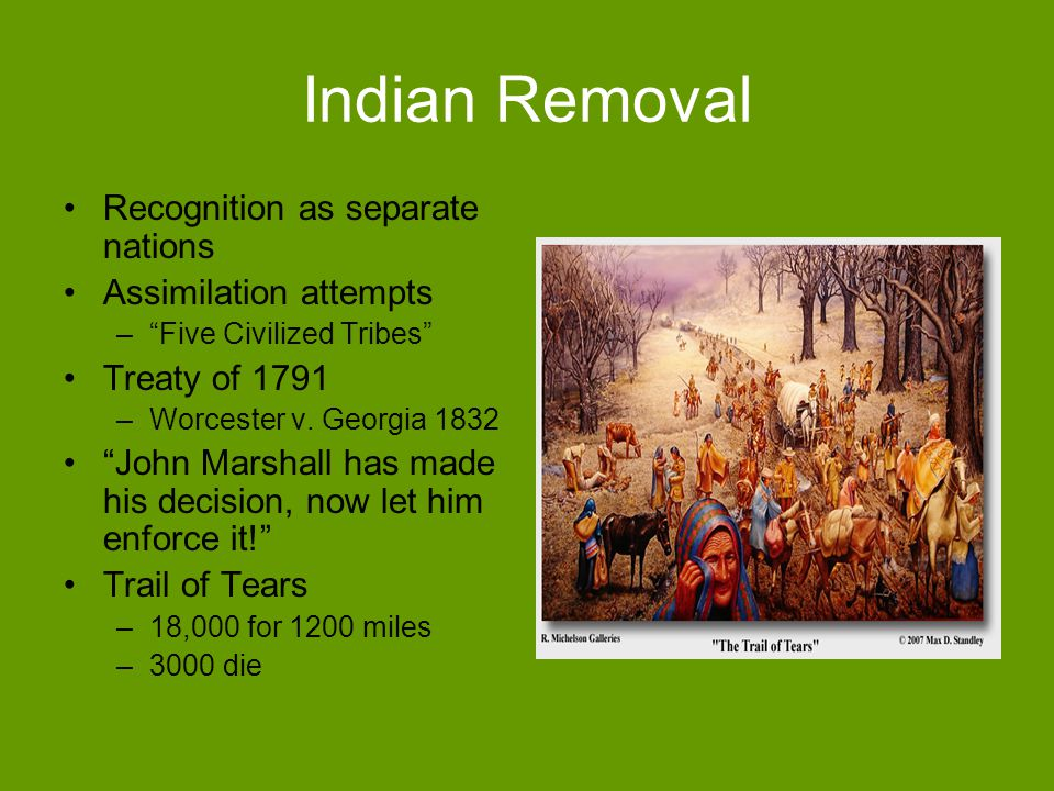 Indian Removal Recognition as separate nations Assimilation attempts