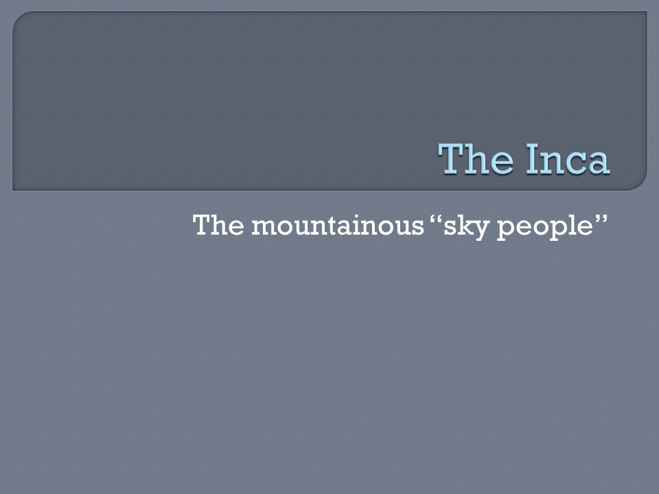 The mountainous sky people