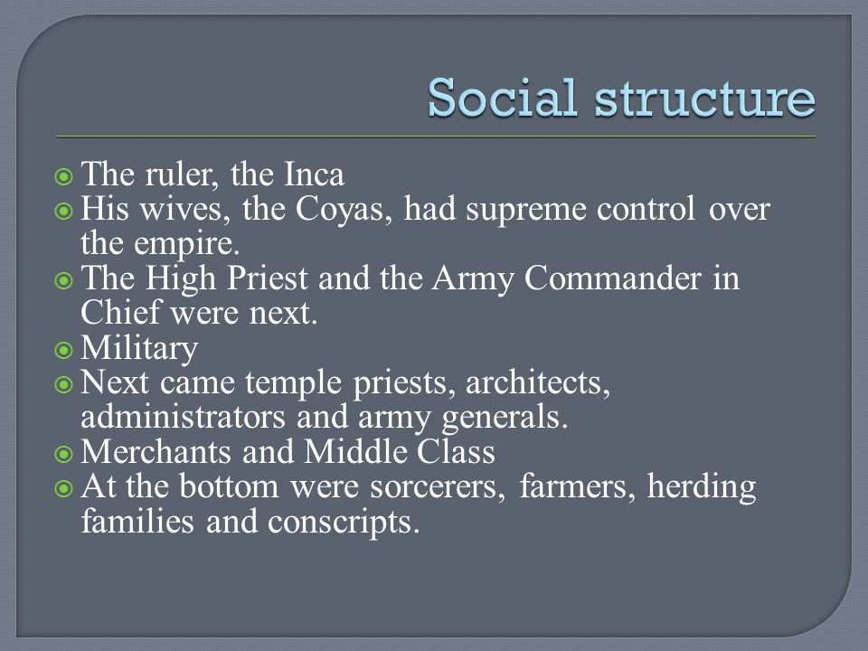 Social structure The ruler, the Inca