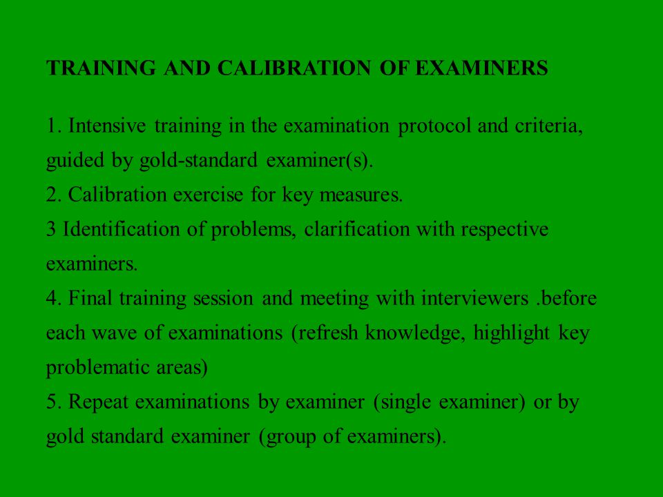 TRAINING AND CALIBRATION OF EXAMINERS
